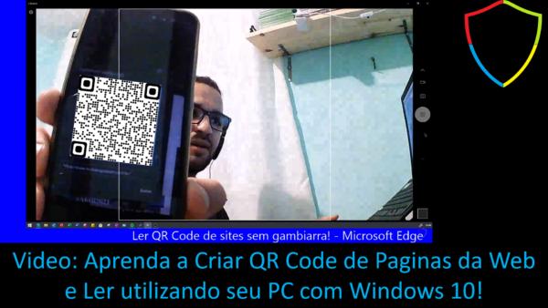 Video: Aprenda a Criar QR Code de Paginas da Web e Ler utilizando seu PC com Windows 10!