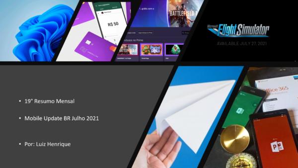 #19ResumoMensal – Mobile Update BR – #Julho2021